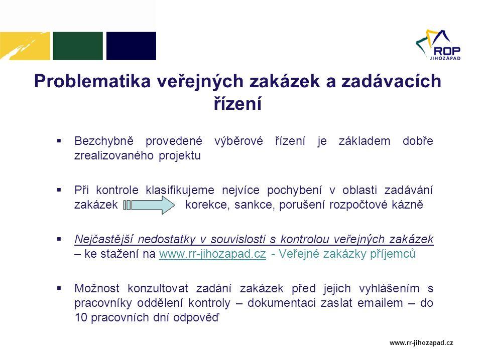 www.rr-jihozapad.cz Problematika veřejných zakázek a zadávacích řízení  Bezchybně provedené výběrové řízení je základem dobře zrealizovaného projektu
