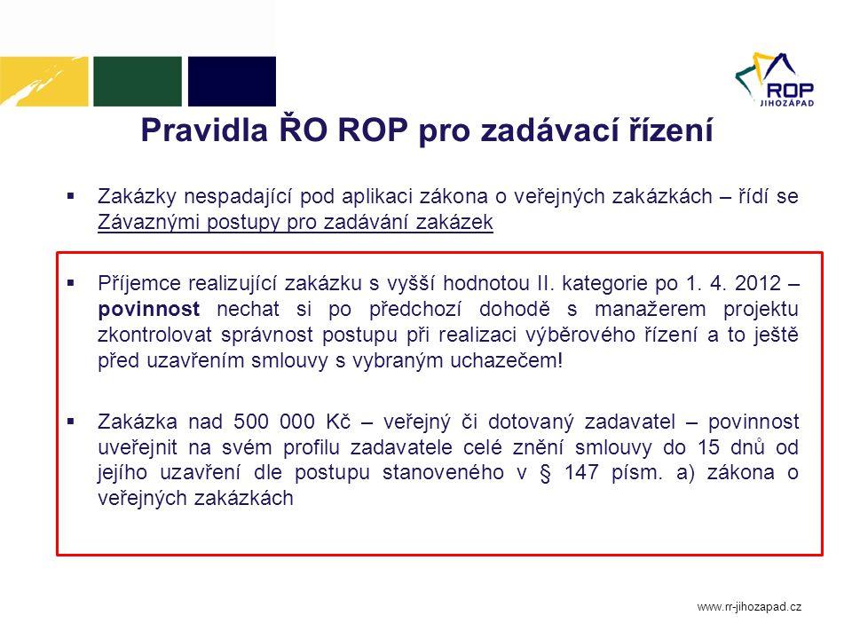 Pravidla ŘO ROP pro zadávací řízení  Zakázky nespadající pod aplikaci zákona o veřejných zakázkách – řídí se Závaznými postupy pro zadávání zakázek 