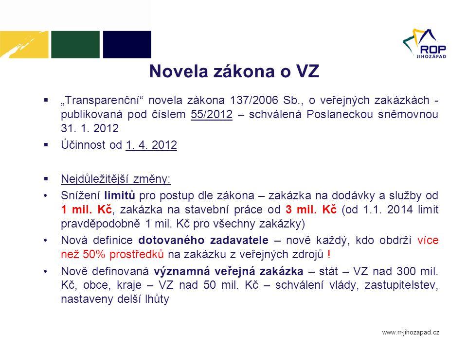 """Novela zákona o VZ  """"Transparenční"""" novela zákona 137/2006 Sb., o veřejných zakázkách - publikovaná pod číslem 55/2012 – schválená Poslaneckou sněmov"""