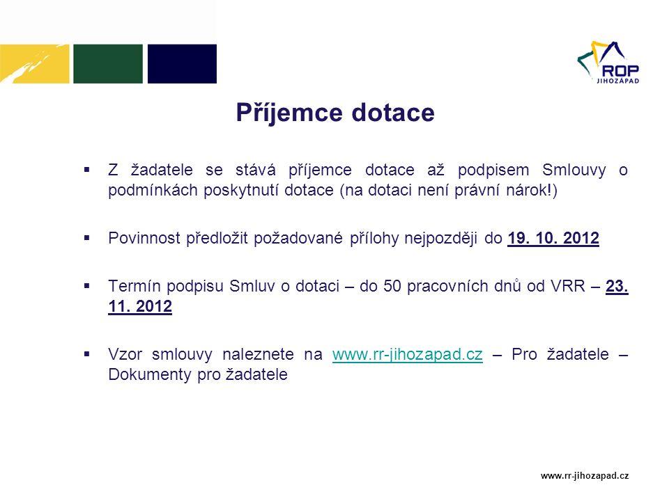 www.rr-jihozapad.cz Příjemce dotace  Z žadatele se stává příjemce dotace až podpisem Smlouvy o podmínkách poskytnutí dotace (na dotaci není právní ná