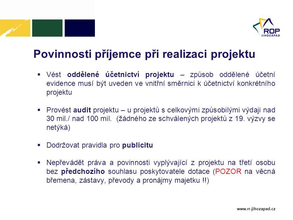 www.rr-jihozapad.cz Povinnosti příjemce při realizaci projektu  Vést oddělené účetnictví projektu – způsob oddělené účetní evidence musí být uveden v