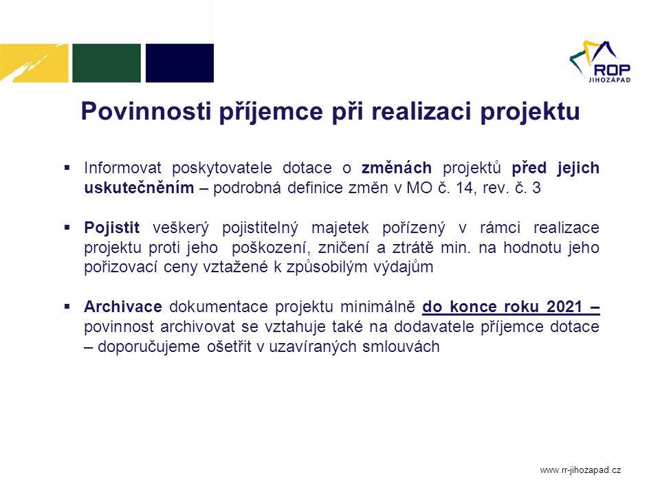 Povinnosti příjemce při realizaci projektu  Informovat poskytovatele dotace o změnách projektů před jejich uskutečněním – podrobná definice změn v MO