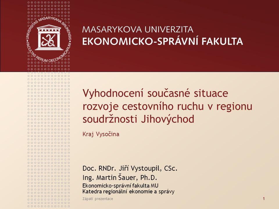 Zápatí prezentace1 Vyhodnocení současné situace rozvoje cestovního ruchu v regionu soudržnosti Jihovýchod Kraj Vysočina Doc.