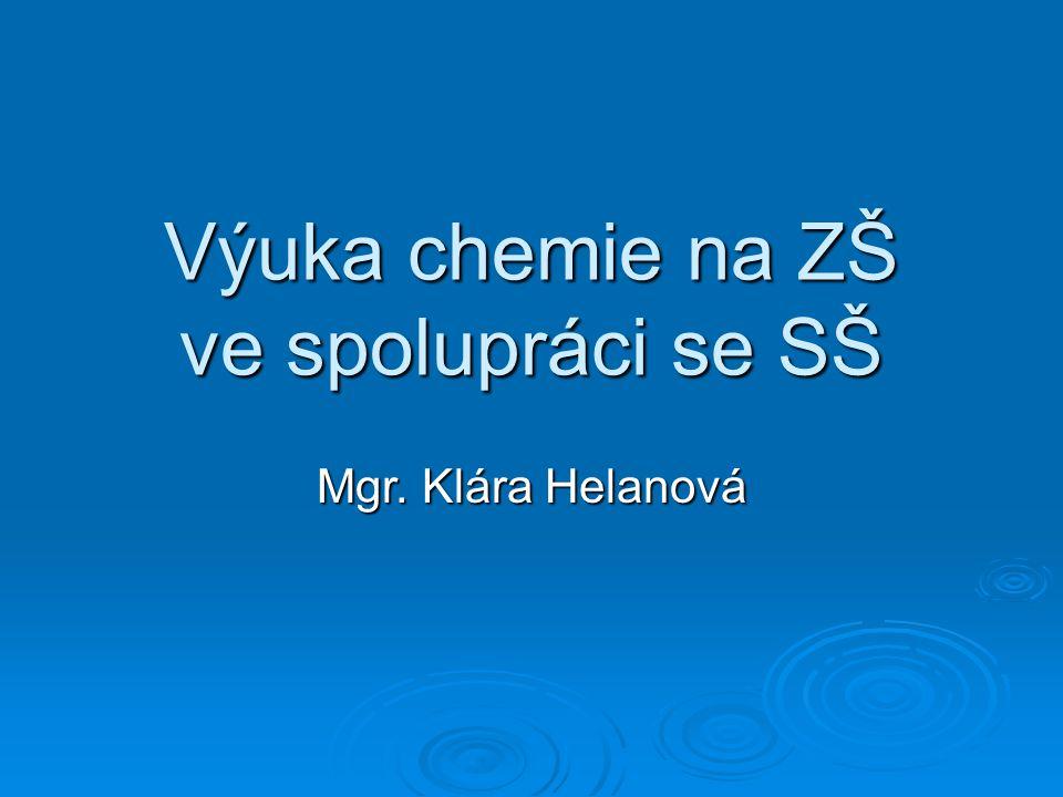 Výuka chemie na ZŠ ve spolupráci se SŠ Mgr. Klára Helanová