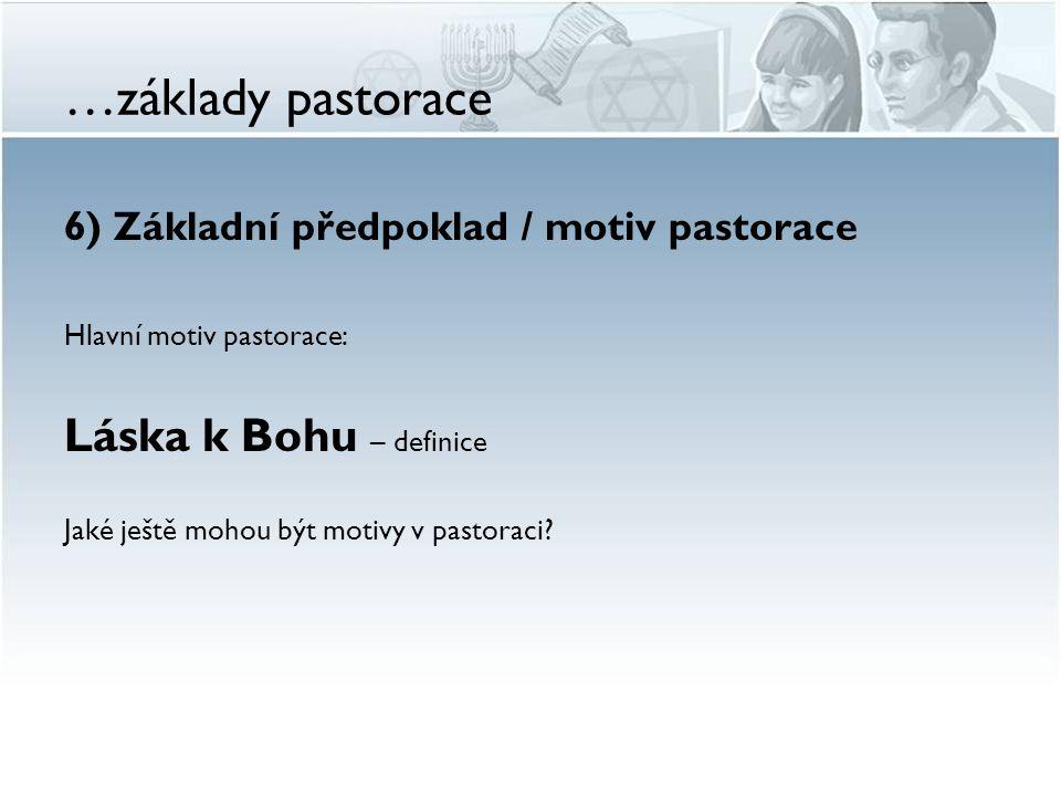 …základy pastorace 7) Cíl pastorace Jaký je cíl pastorace.
