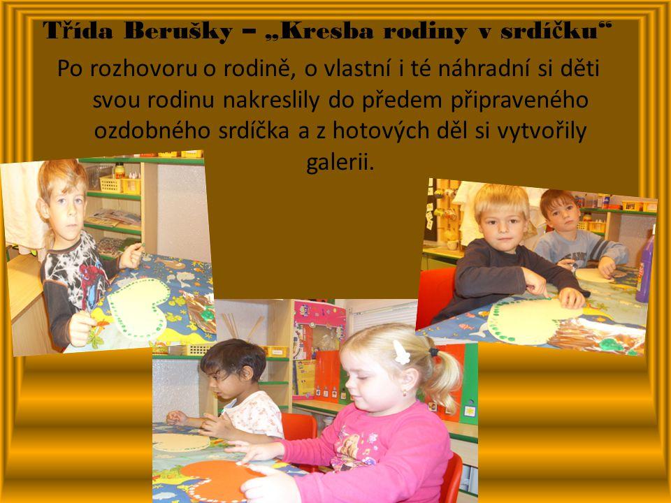 """T ř ída Berušky – """"Kresba rodiny v srdí č ku Po rozhovoru o rodině, o vlastní i té náhradní si děti svou rodinu nakreslily do předem připraveného ozdobného srdíčka a z hotových děl si vytvořily galerii."""