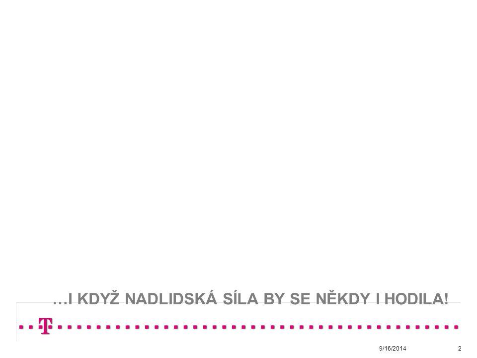…I KDYŽ NADLIDSKÁ SÍLA BY SE NĚKDY I HODILA! 9/16/20142