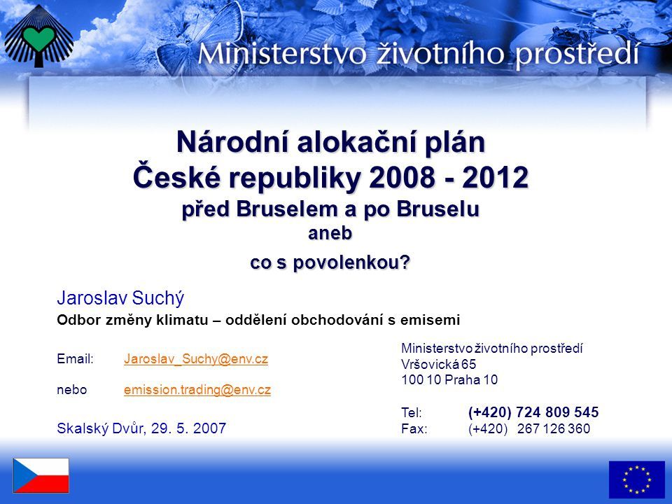 Národní alokační plán České republiky 2008 - 2012 před Bruselem a po Bruselu aneb co s povolenkou.