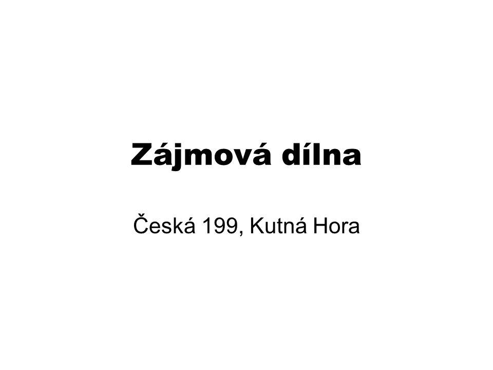 Zájmová dílna Česká 199, Kutná Hora