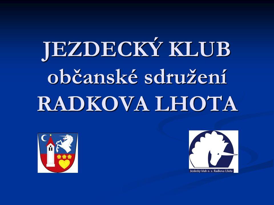 JEZDECKÝ KLUB občanské sdružení RADKOVA LHOTA