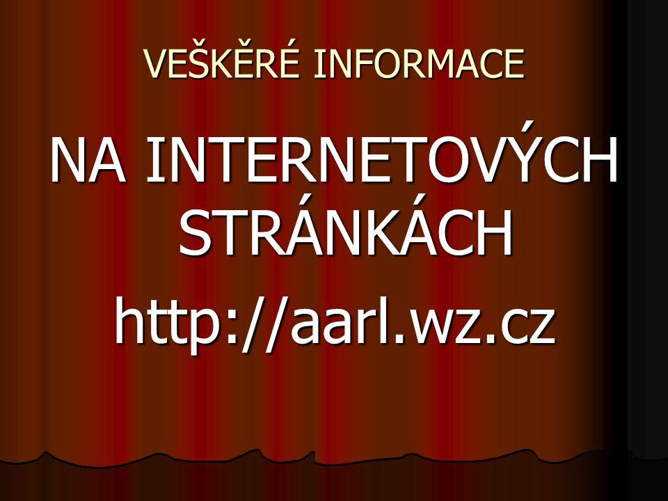 VEŠKĚRÉ INFORMACE NA INTERNETOVÝCH STRÁNKÁCH http://aarl.wz.cz