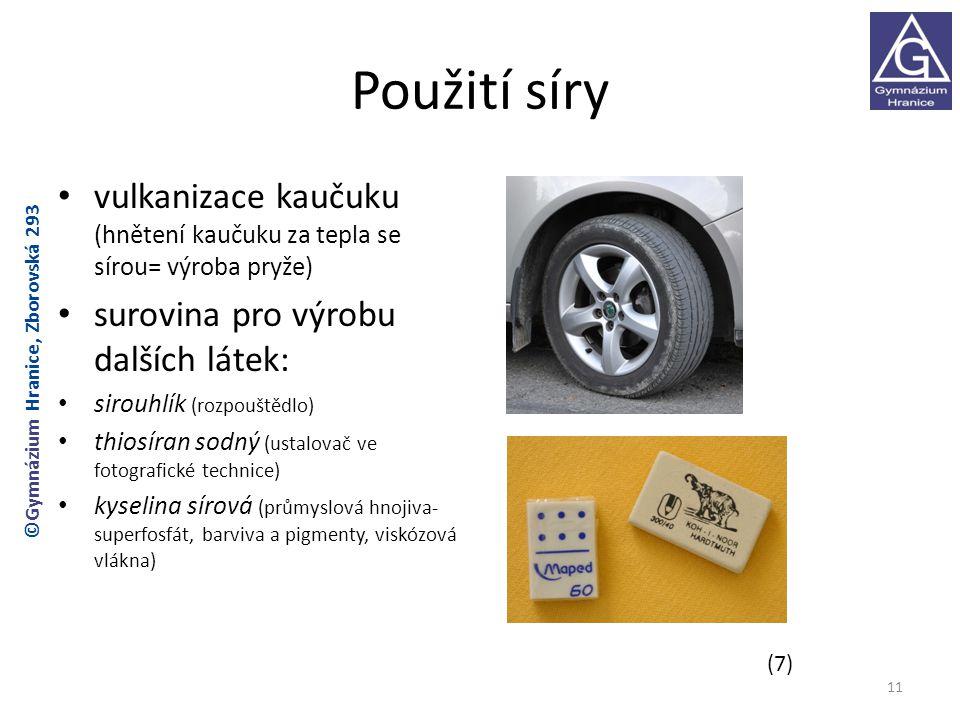 Použití síry 11 vulkanizace kaučuku (hnětení kaučuku za tepla se sírou= výroba pryže) surovina pro výrobu dalších látek: sirouhlík (rozpouštědlo) thio