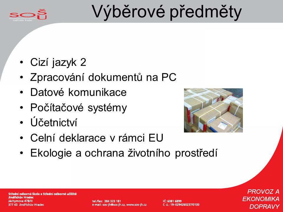 Výběrové předměty Cizí jazyk 2 Zpracování dokumentů na PC Datové komunikace Počítačové systémy Účetnictví Celní deklarace v rámci EU Ekologie a ochran