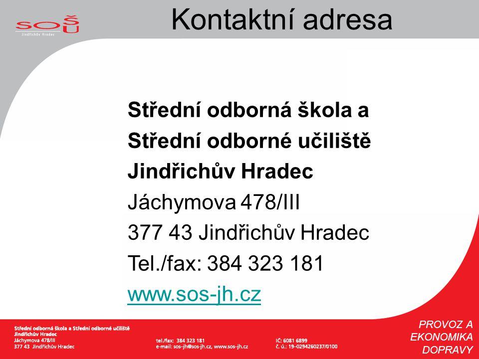 Kontaktní adresa Střední odborná škola a Střední odborné učiliště Jindřichův Hradec Jáchymova 478/III 377 43 Jindřichův Hradec Tel./fax: 384 323 181 w
