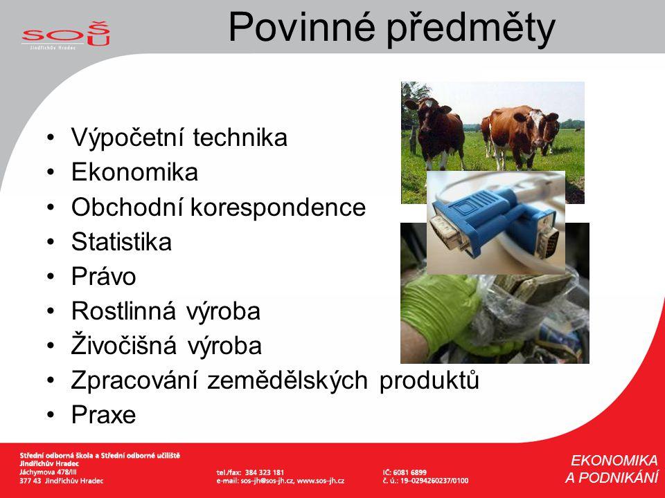 Výpočetní technika Ekonomika Obchodní korespondence Statistika Právo Rostlinná výroba Živočišná výroba Zpracování zemědělských produktů Praxe Povinné