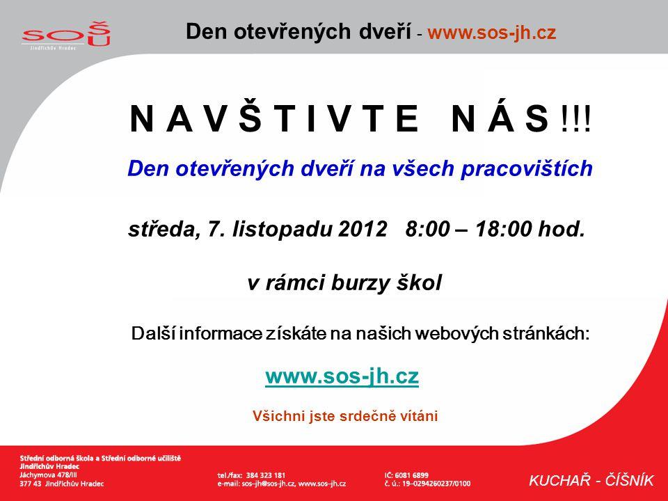 N A V Š T I V T E N Á S !!! Den otevřených dveří - www.sos-jh.cz KUCHAŘ - ČÍŠNÍK Den otevřených dveří na všech pracovištích středa, 7. listopadu 2012