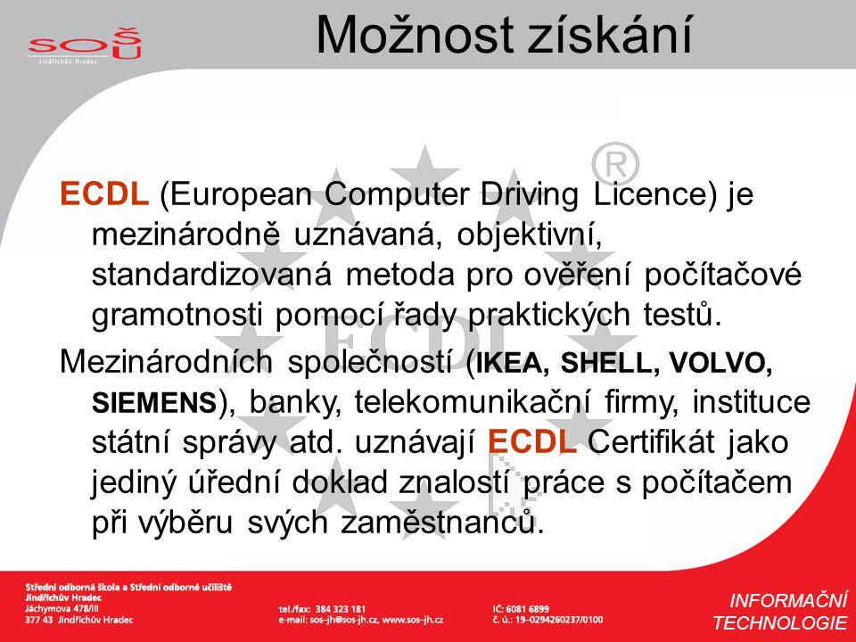 Možnost získání ECDL (European Computer Driving Licence) je mezinárodně uznávaná, objektivní, standardizovaná metoda pro ověření počítačové gramotnost