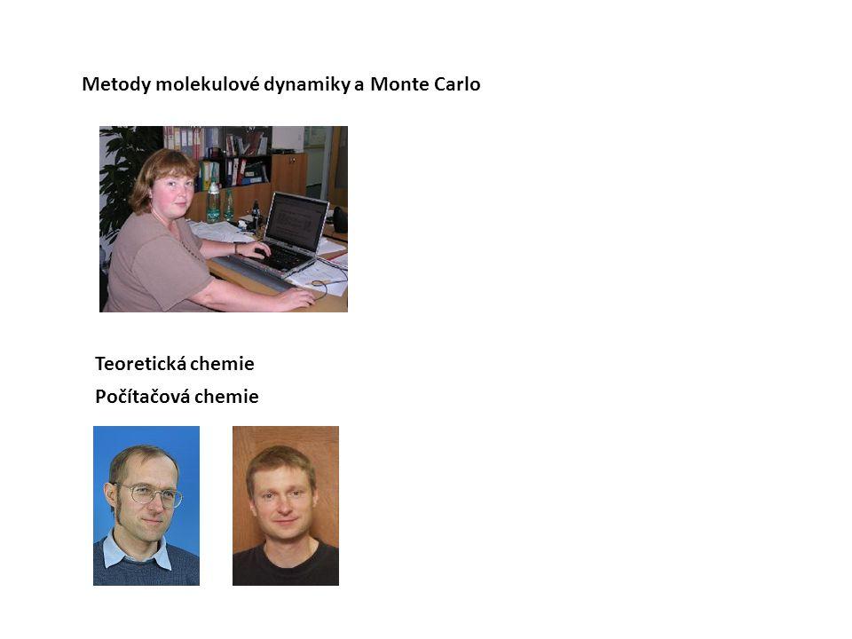 Metody molekulové dynamiky a Monte Carlo Teoretická chemie Počítačová chemie