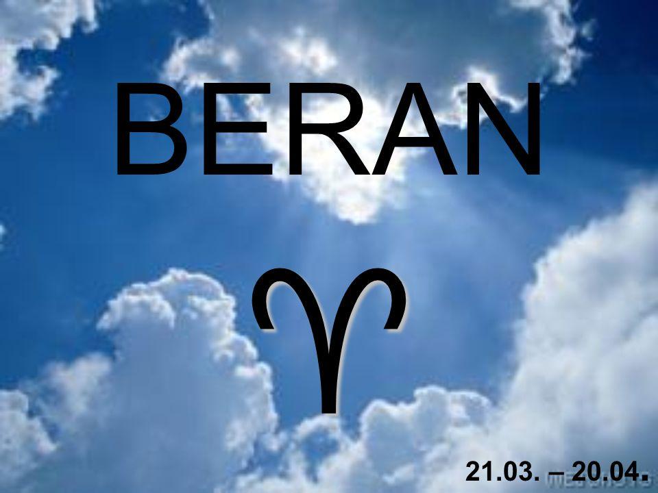 BERAN  21.03. – 20.04.