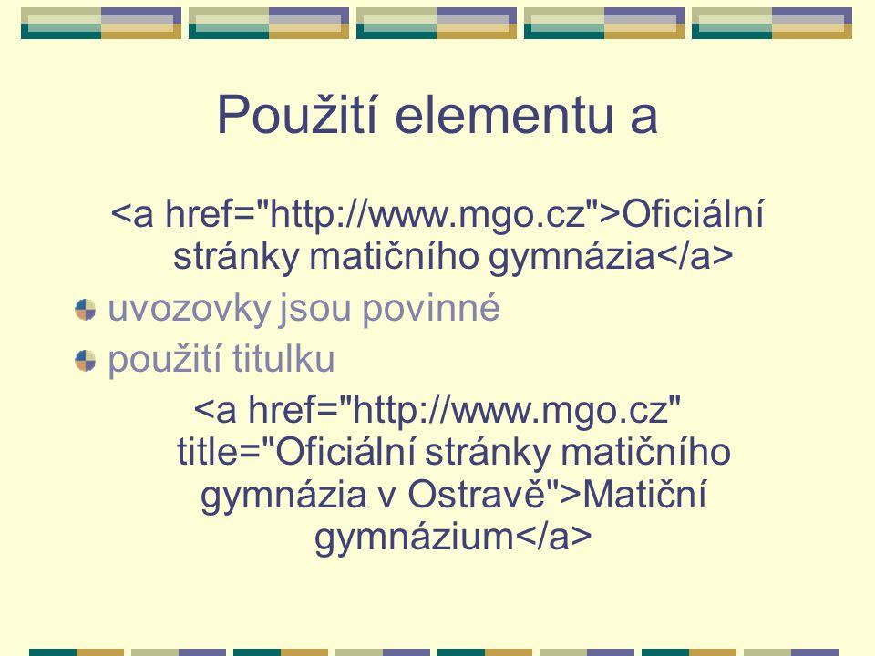 Použití elementu a Oficiální stránky matičního gymnázia uvozovky jsou povinné použití titulku Matiční gymnázium