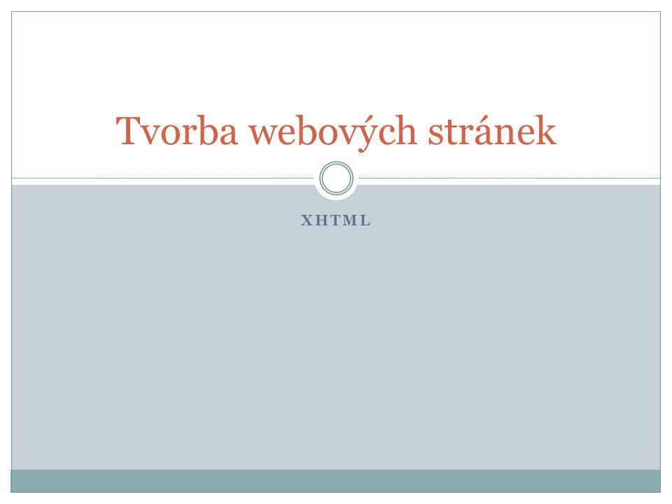 XHTML Tvorba webových stránek