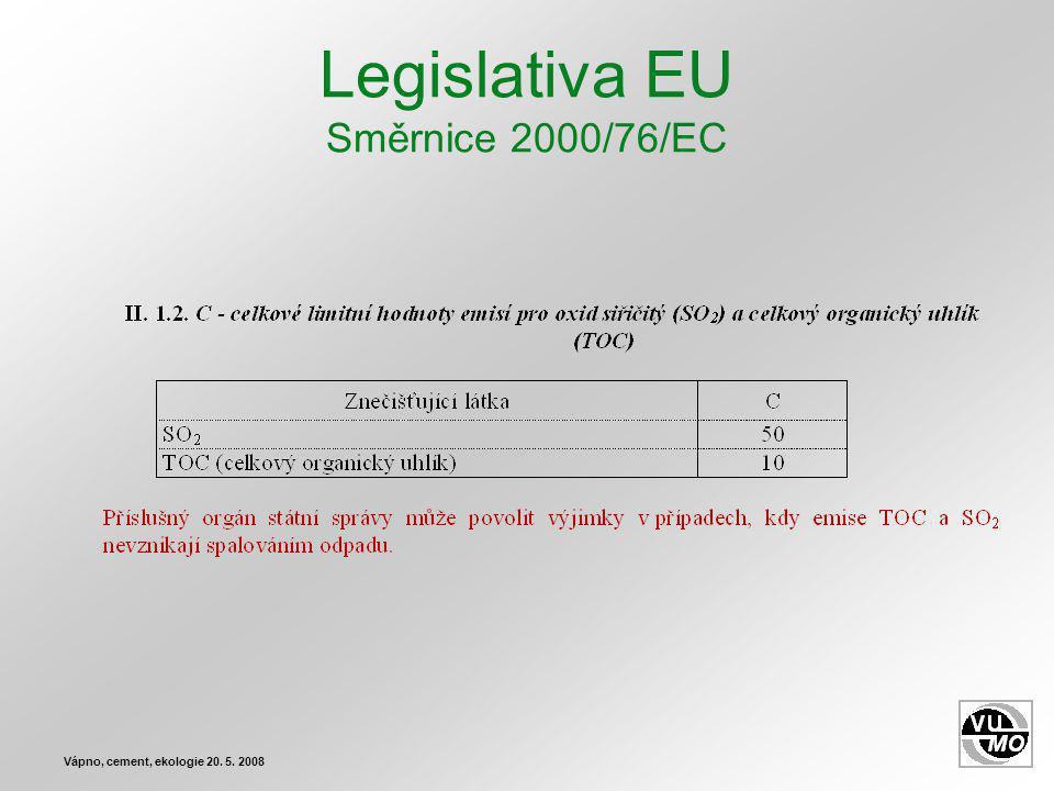 Legislativa EU Směrnice 2000/76/EC Vápno, cement, ekologie 20. 5. 2008