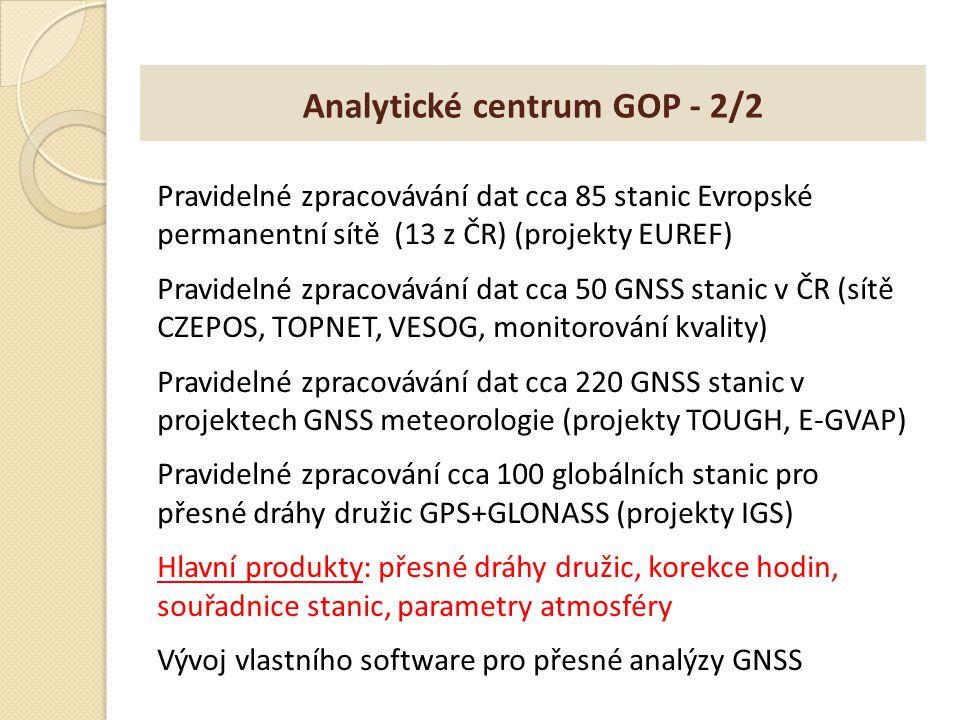 Analytické centrum GOP - 2/2 Pravidelné zpracovávání dat cca 85 stanic Evropské permanentní sítě (13 z ČR) (projekty EUREF) Pravidelné zpracovávání da