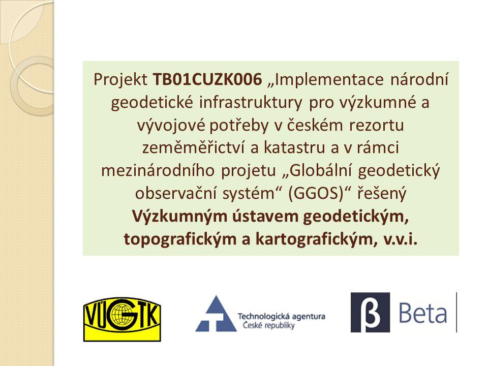 """Projekt TB01CUZK006 """"Implementace národní geodetické infrastruktury pro výzkumné a vývojové potřeby v českém rezortu zeměměřictví a katastru a v rámci"""