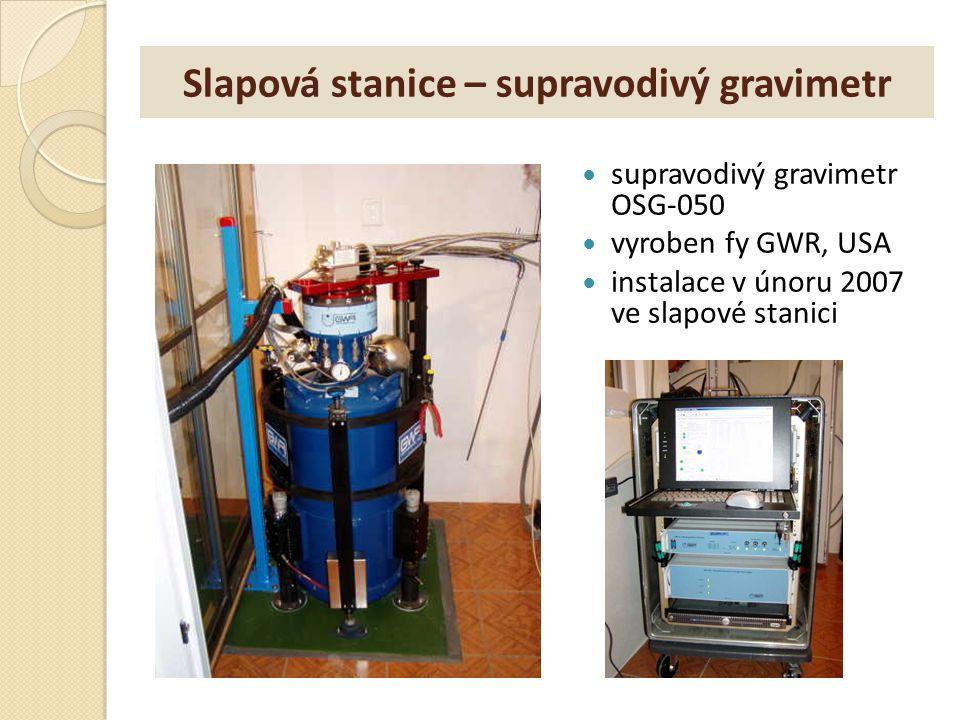 Slapová stanice – supravodivý gravimetr supravodivý gravimetr OSG-050 vyroben fy GWR, USA instalace v únoru 2007 ve slapové stanici