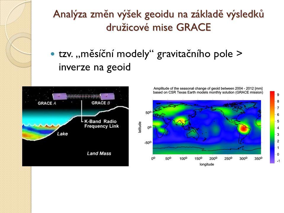 """Analýza změn výšek geoidu na základě výsledků družicové mise GRACE tzv. """"měsíční modely"""" gravitačního pole > inverze na geoid"""
