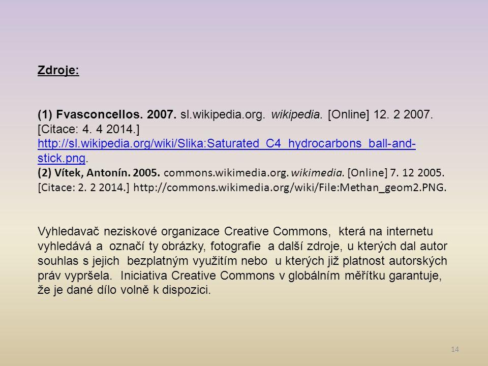 14 Zdroje: (1) Fvasconcellos. 2007. sl.wikipedia.org. wikipedia. [Online] 12. 2 2007. [Citace: 4. 4 2014.] http://sl.wikipedia.org/wiki/Slika:Saturate