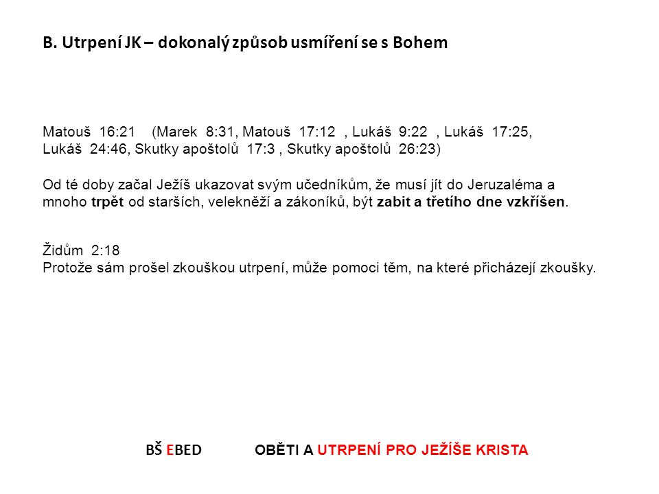 BŠ EBED OBĚTI A UTRPENÍ PRO JEŽÍŠE KRISTA B.