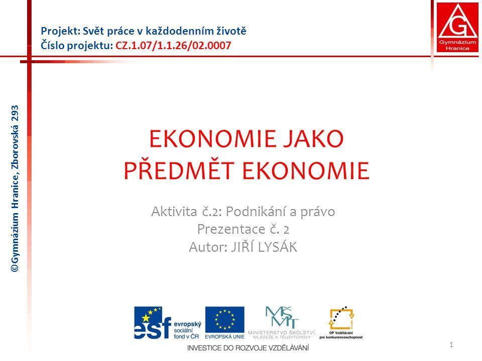 EKONOMIE JAKO PŘEDMĚT EKONOMIE Aktivita č.2: Podnikání a právo Prezentace č.