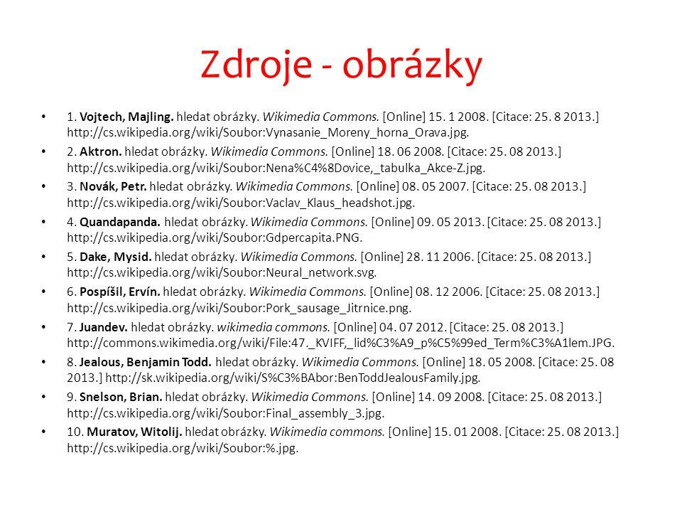 Zdroje - obrázky 1. Vojtech, Majling. hledat obrázky. Wikimedia Commons. [Online] 15. 1 2008. [Citace: 25. 8 2013.] http://cs.wikipedia.org/wiki/Soubo