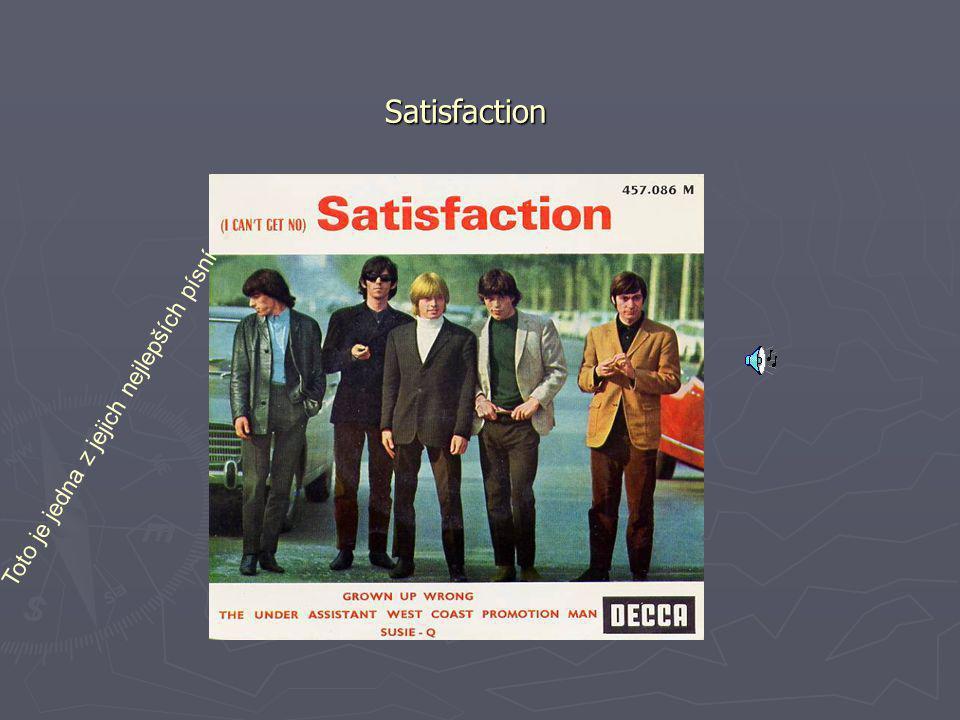 Satisfaction Toto je jedna z jejich nejlepších písní