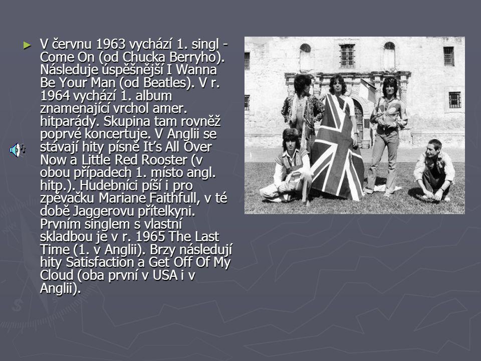 ► V červnu 1963 vychází 1. singl - Come On (od Chucka Berryho). Následuje úspěšnější I Wanna Be Your Man (od Beatles). V r. 1964 vychází 1. album znam