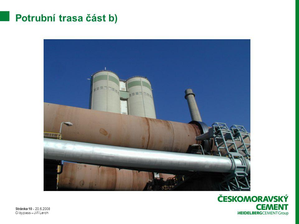 Stránka 10 - 20.5.2008 Cl bypass – Jiří Lerch Potrubní trasa část b)