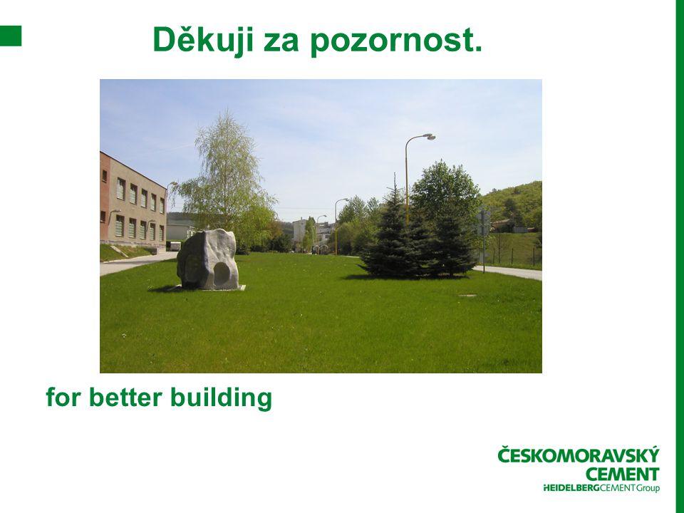 for better building Děkuji za pozornost.