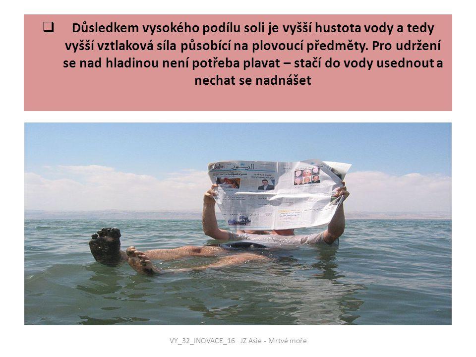  Důsledkem vysokého podílu soli je vyšší hustota vody a tedy vyšší vztlaková síla působící na plovoucí předměty. Pro udržení se nad hladinou není pot