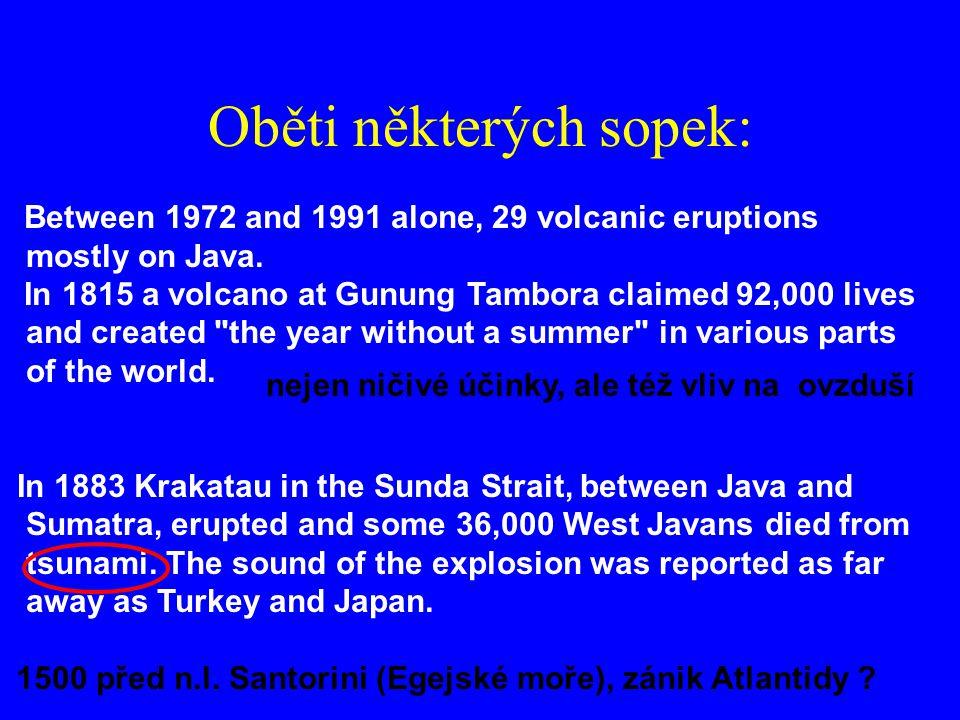 Oběti některých sopek: Between 1972 and 1991 alone, 29 volcanic eruptions mostly on Java.