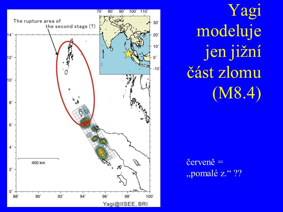 """Yagi modeluje jen jižní část zlomu (M8.4) červeně = """"pomalé z."""" ??"""