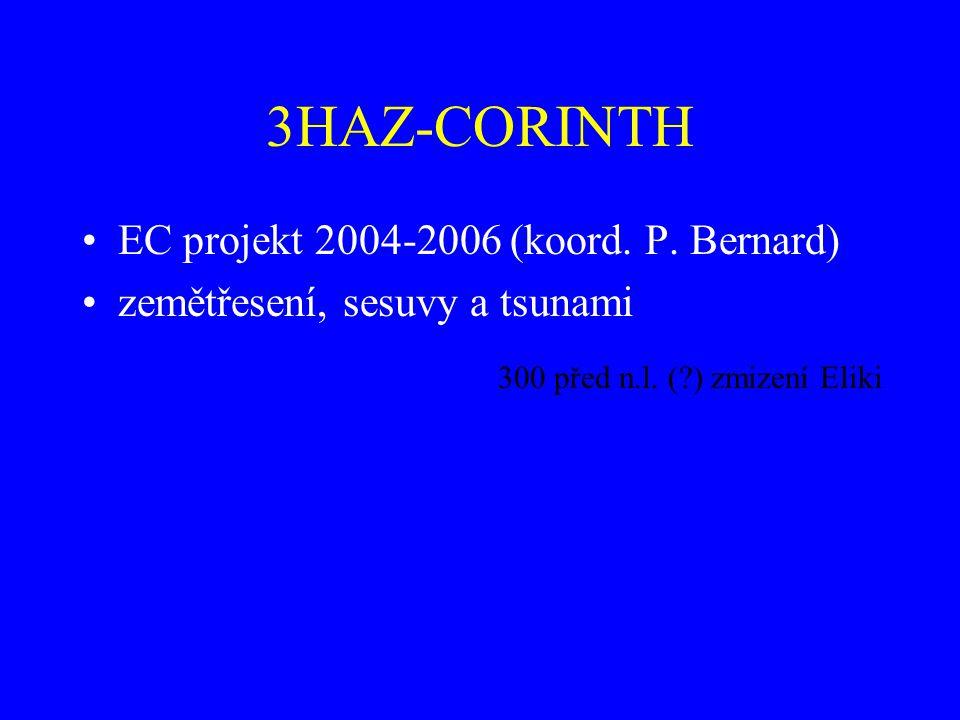 3HAZ-CORINTH EC projekt 2004-2006 (koord. P. Bernard) zemětřesení, sesuvy a tsunami 300 před n.l. (?) zmizení Eliki