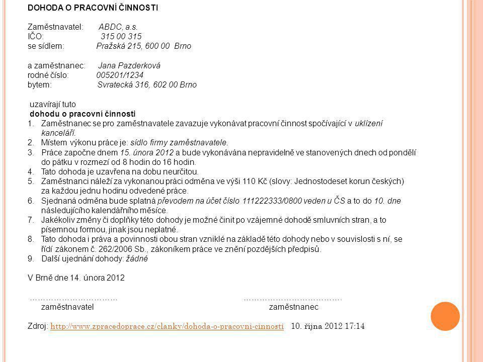 DOHODA O PRACOVNÍ ČINNOSTI Zaměstnavatel: ABDC, a.s.