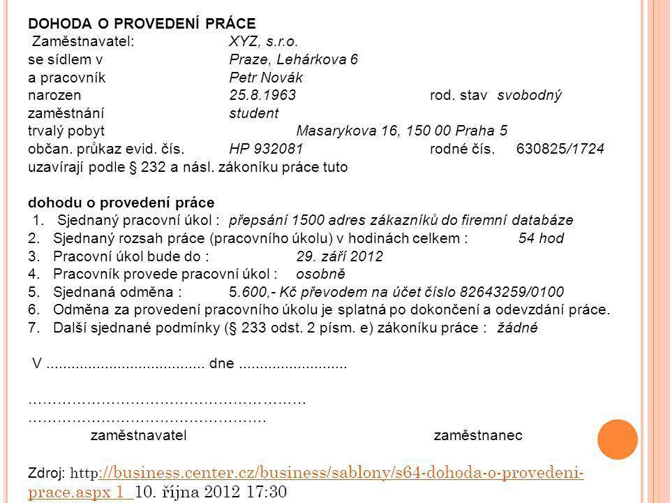 DOHODA O PROVEDENÍ PRÁCE Zaměstnavatel:XYZ, s.r.o.