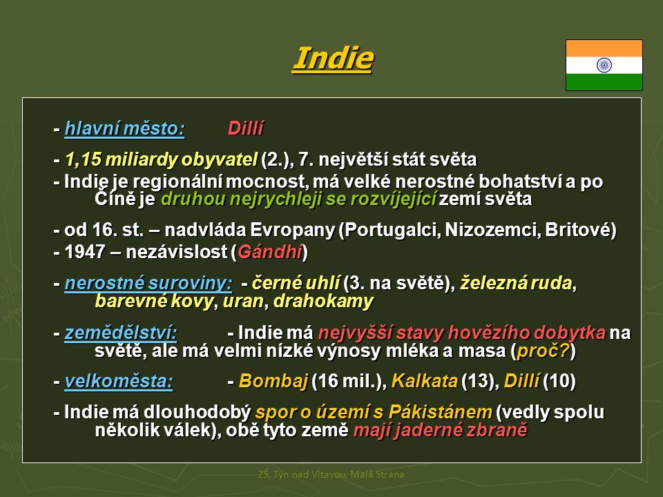 Indie - hlavní město: Dillí - 1,15 miliardy obyvatel (2.), 7.