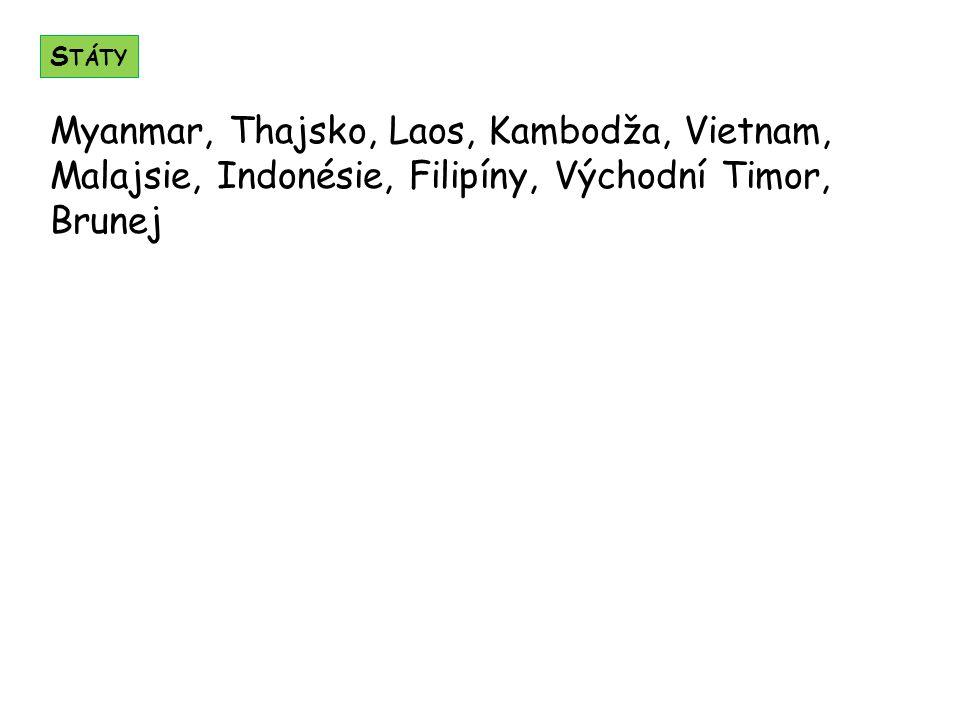 Myanmar, Thajsko, Laos, Kambodža, Vietnam, Malajsie, Indonésie, Filipíny, Východní Timor, Brunej S TÁTY