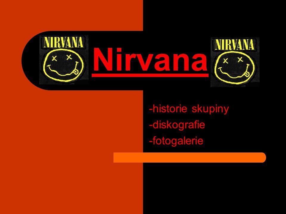 Nirvana -historie skupiny -diskografie -fotogalerie