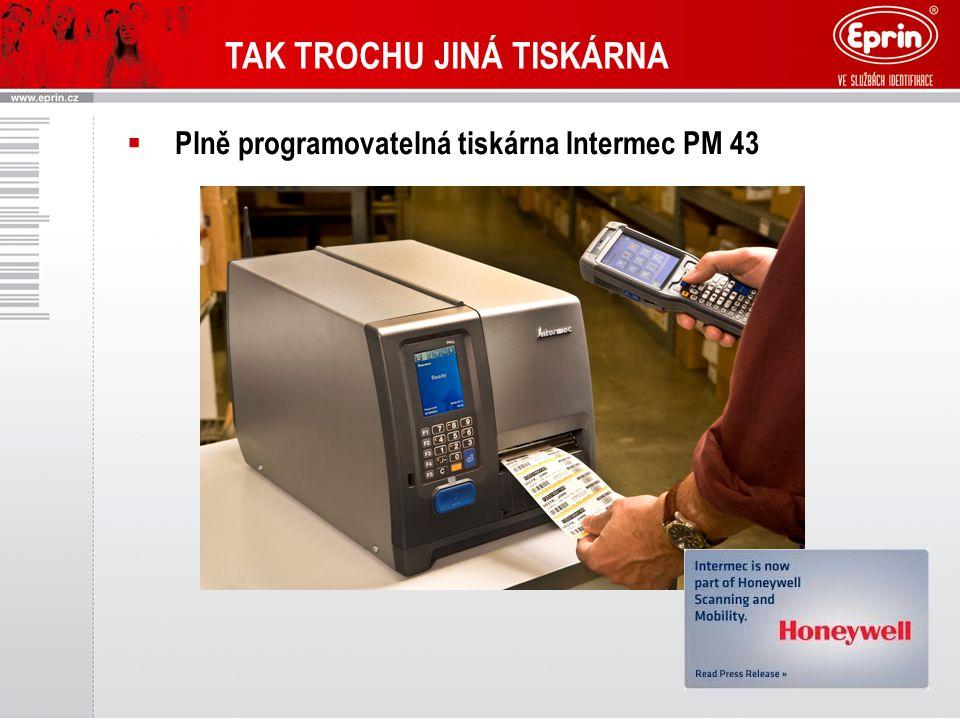 TAK TROCHU JINÁ TISKÁRNA  Plně programovatelná tiskárna Intermec PM 43
