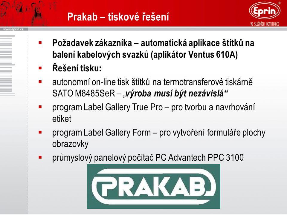"""Prakab – tiskové řešení  Požadavek zákazníka – automatická aplikace štítků na balení kabelových svazků (aplikátor Ventus 610A)  Řešení tisku:  autonomní on-line tisk štítků na termotransferové tiskárně SATO M8485SeR – """" výroba musí být nezávislá  program Label Gallery True Pro – pro tvorbu a navrhování etiket  program Label Gallery Form – pro vytvoření formuláře plochy obrazovky  průmyslový panelový počítač PC Advantech PPC 3100"""
