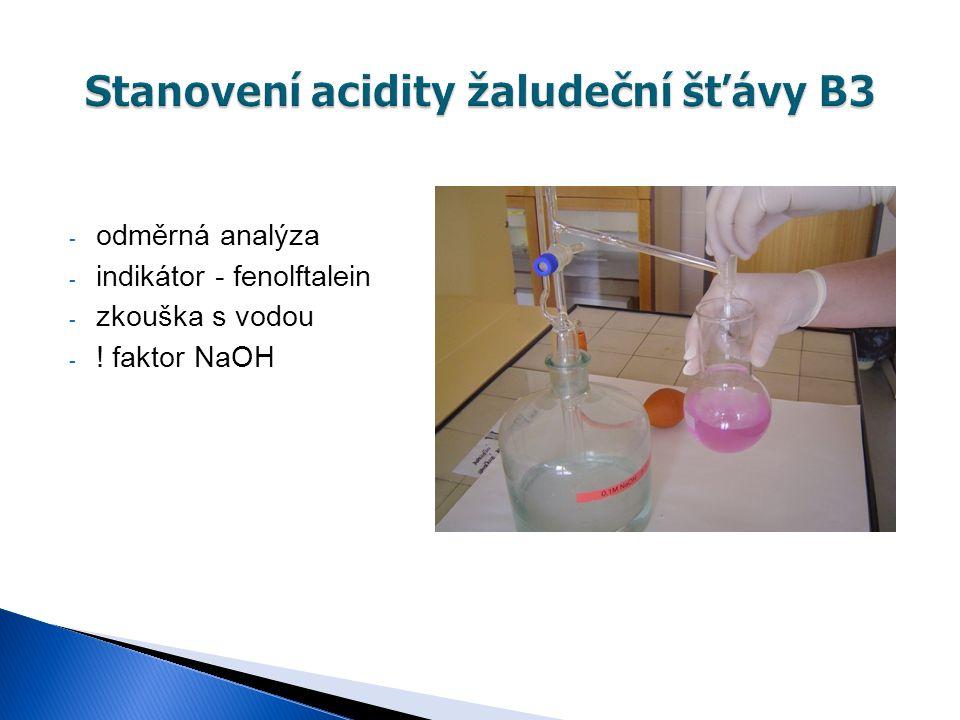- odměrná analýza - indikátor - fenolftalein - zkouška s vodou - ! faktor NaOH